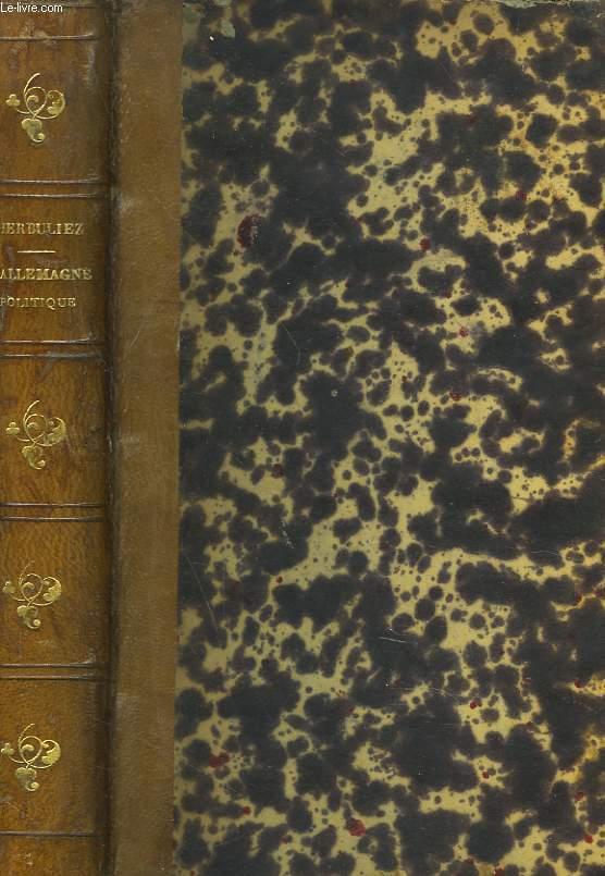 L'ALLEMAGNE POLITIQUE DEPUIS LA PAIX DE PRAGUE (1866-1870)