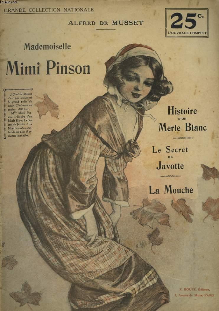 MIMI PINSON. ISTOIRE D'UN MERLE BLANC. LE SECRET DE JAVOTTE. LA MOUCHE.
