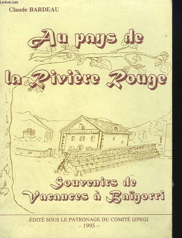 AU PAYS DE LA RIVIERE ROUGE. SOUVENIRS DE VACANCES A BAÏGORRI.