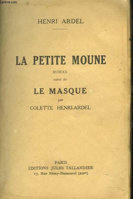 LA PETITI MOUNE suivi de LE MASQUE par COLETTE HENRI-ARDEL