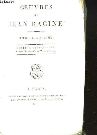OEUVRES DE JEAN RACINE. TOME CINQUIEME.