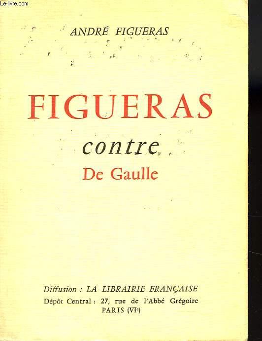 FUIGUERAS CONTRE DE GAULLE