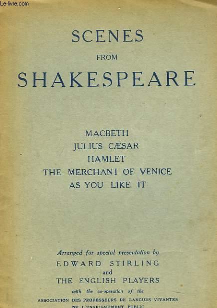 SCENES FROM SHAKESPEARE. MACBETH, JULES CAESAR, HAMLET, THE MERCHANT OF VENICE, AS YOU LIKE IT.