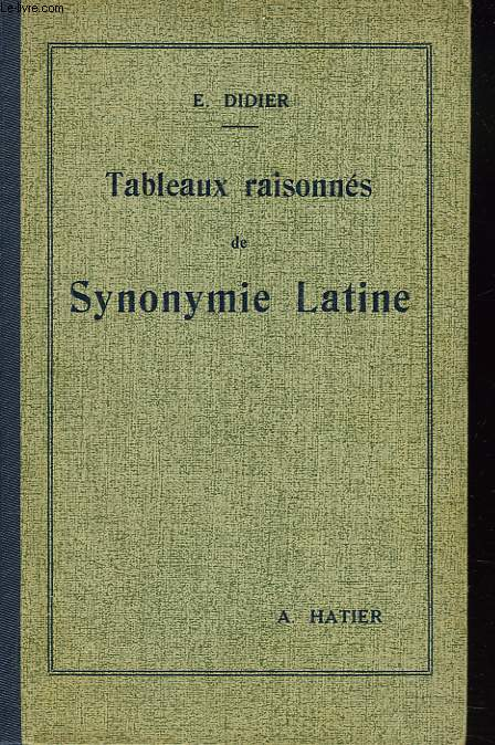 TABLEUAX RAISONNES DE SYNONYMIE LATINE
