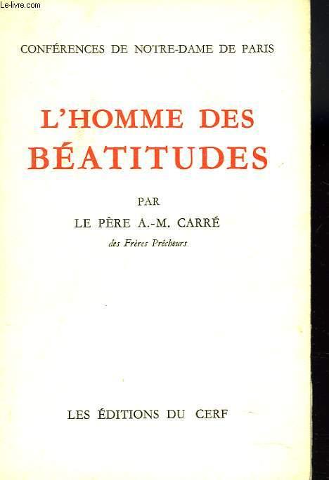 CONFERENCE DE NOTRE-DAME DE PARIS. L'HOMME DES BEATITUDES