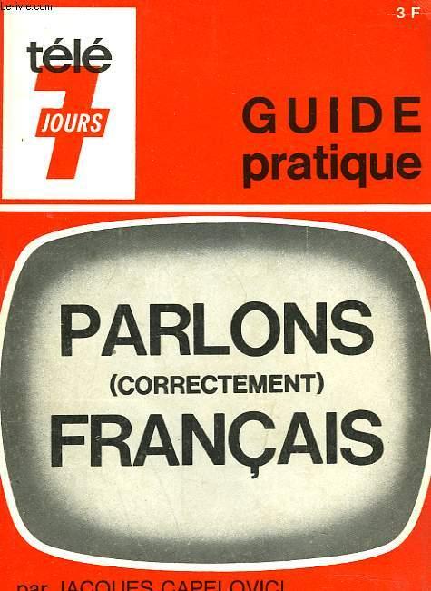 PARLONS (CORRECTEMENT) FRANCAIS. GUIDE PRATIQUE.