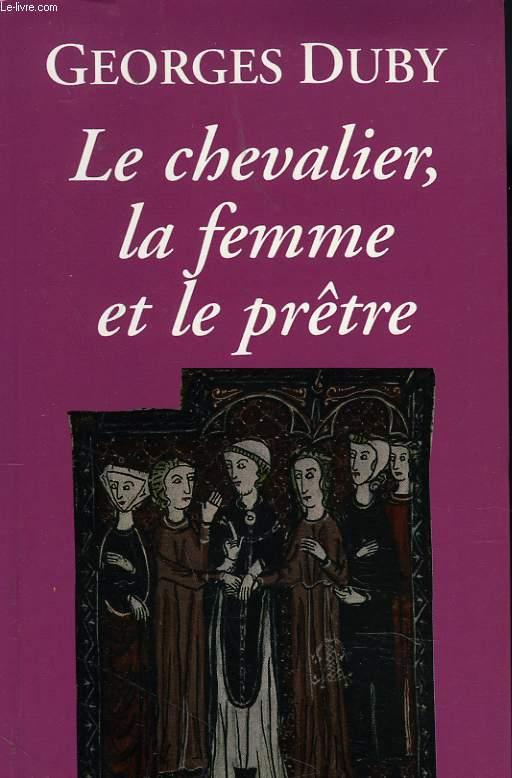 LE CHEVALIER, LA FEMME ET LE PRÊTRE.