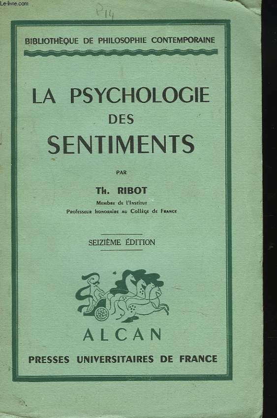 LA PSYCHOLOGIE DES SENTIMENTS. 6e EDITION.