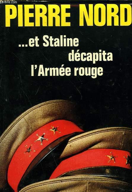 ...ET STALINE DECAPITA L'ARMEE ROUGE