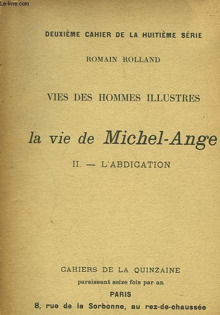VIE DES HOMMES ILLUSTRES. LA VIE DE MICHEL-ANGE II. L'ABDICATION. 2e CAHIER DE LA 8e SERIE.