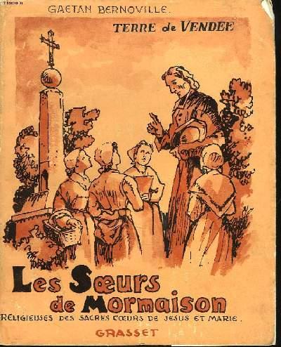 TERRE DE VENDEE. LES SOEURS DE MORMAISON. CONGREGATION DES RELIGIEUSES DES SACRES-COEUR.