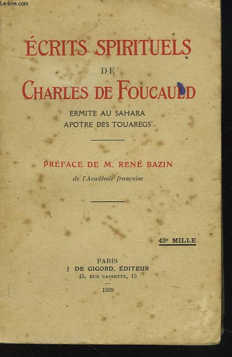 ECRITS SPIRITUELS DE C. DE FOUCAULD, ERMITE AU SAHARA, APOTRE DES TOUAREGS.