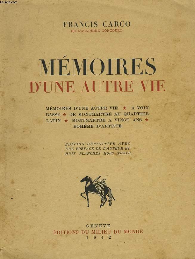 MEMOIRES D'UNE AUTRE VIE. A Voix Basse, De Montmartre Au Quartier Latin, Montmartre à Vingt Ans, Bohème d' Artiste.
