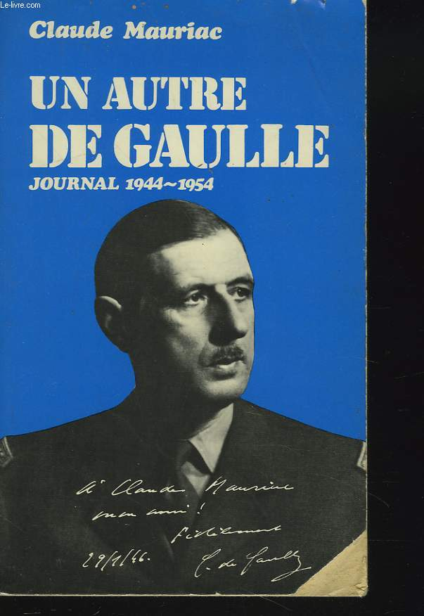 LE TEMPS IMMOBILE. UN AUTRE DE GAULLE. JOURNAL 1944-1945.
