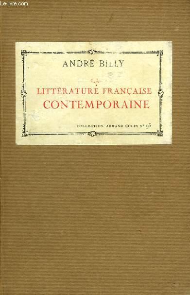 LA LITTERATURE FRANCAISE CONTEMPORAINE. POESIE; ROMAN, IDEES.