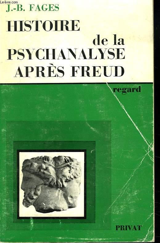 HISTOIRE DE LA PSYCHANALYSE APRES FREUD