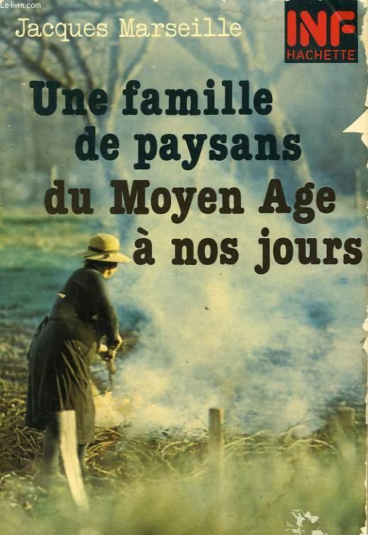 UNE FAMILLE DE PAYSANS DU MOYEN AGE A NOS JOURS.