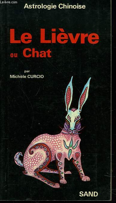 ASTROLOGIE CHINOISE. LE LIEVRE OU CHAT
