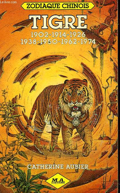 ZODIAQUE CHINOIS. TIGRE 1902/1914/1926/1938/1950/1962/1974