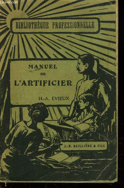 MANUEL DE L'ARTIFICIER. ARTIFICES, POUDRES, EXPLOSIFS.