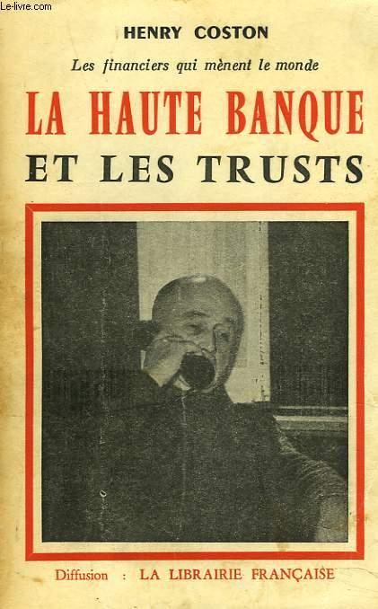 LA HAUTE BANQUE ET LES TRUSTS