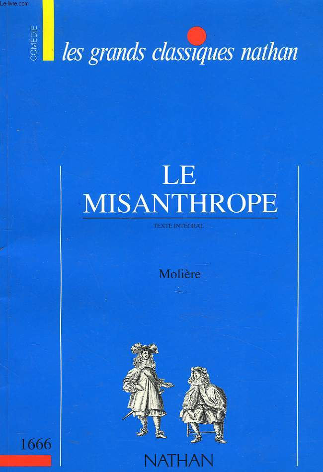 LE MISANTHROPE. TEXTE INTEGRAL.