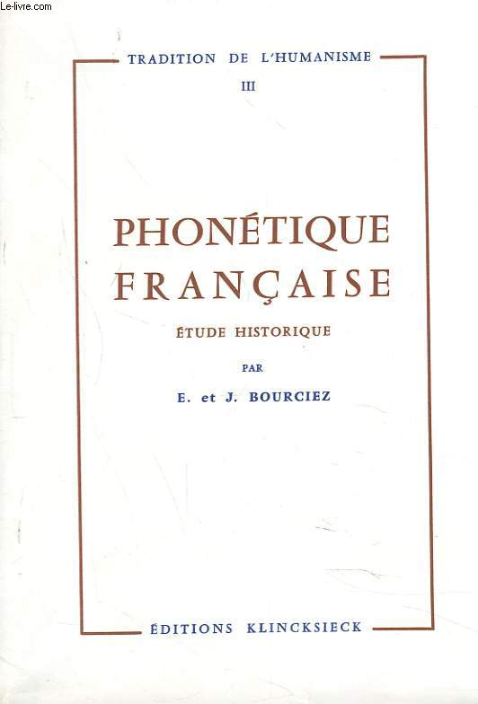 PHONETIQUE FRANCAISE. ETUDE HISTORIQUE. TRADITION DE L'HUMANISME III.