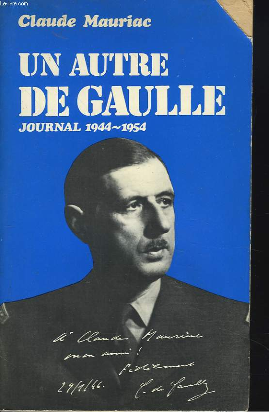 LE TEMPS IMMOBILE. UN AUTRE DE GAULLE. JOURNAL 1944-1954.