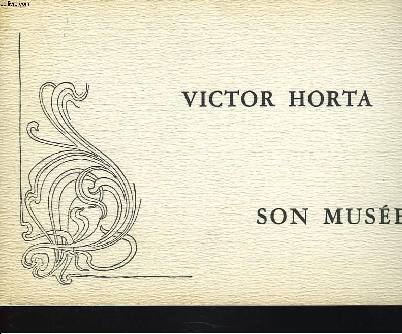 VICTOR HORTA. SON MUSEE.