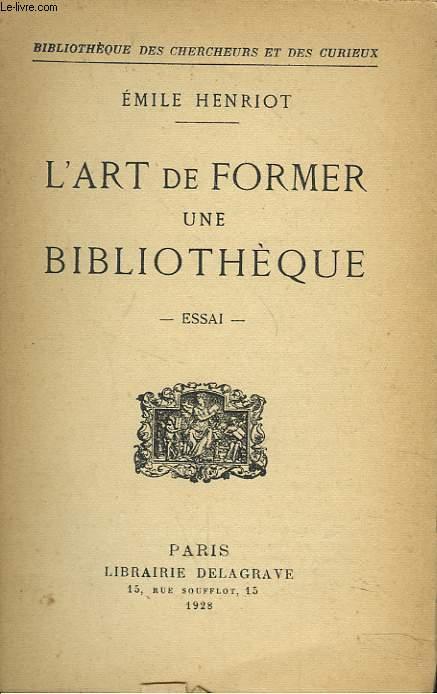 L'ART DE FORMER UNE BIBLIOTHEQUE. ESSAI