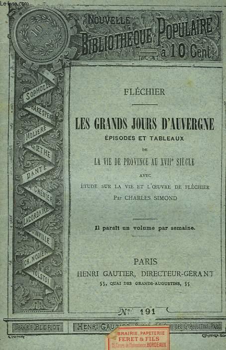 LES GRANDS JOURS D'AUVERGNE. EPISODES ET TABLEAUX DE LA VIE DE PROVINCE AU XVIIe SIECLE.