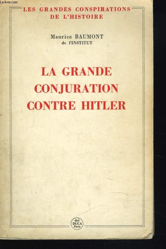 LA GRANDE CONJURATION CONTRE HITLER