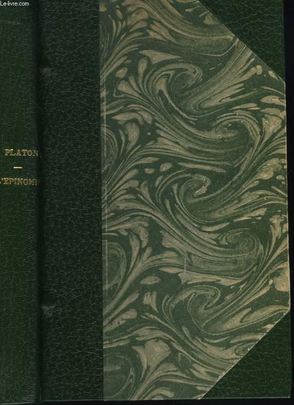 EPINOMIS OU LE PHILOSOPHE. OEUVRES COMPLETES DE PLATON TRADUITES DU GREC EN FRANCAIS PAR VICTOR COUSIN.