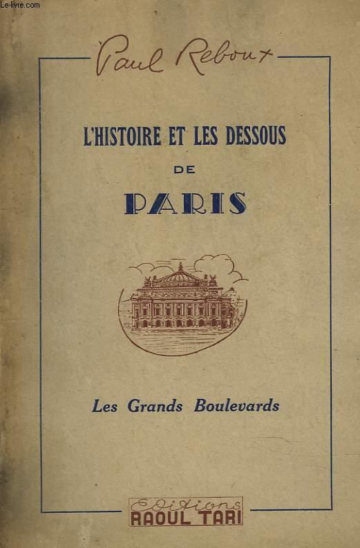 L'HISTOIRE ET LES DESSOUS DE PARIS. LES GRANDS BOULEVARDS.