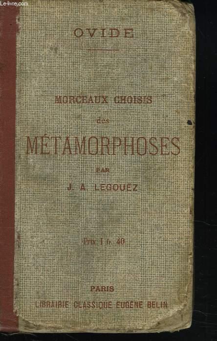 MORCEAUX CHOISIS DES METAMORPHOSES PAR J.A. LEGOUEZ.