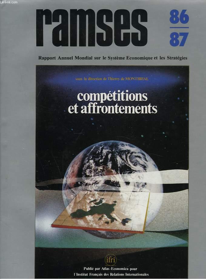 RAMSES 1986-87. RAPPORT ANNUEL MONDIAL SUR LE SYSTEME ECONOMIQUE ET LES STRATEGIES. COMPETITIONS ET AFFRONTEMENTS.