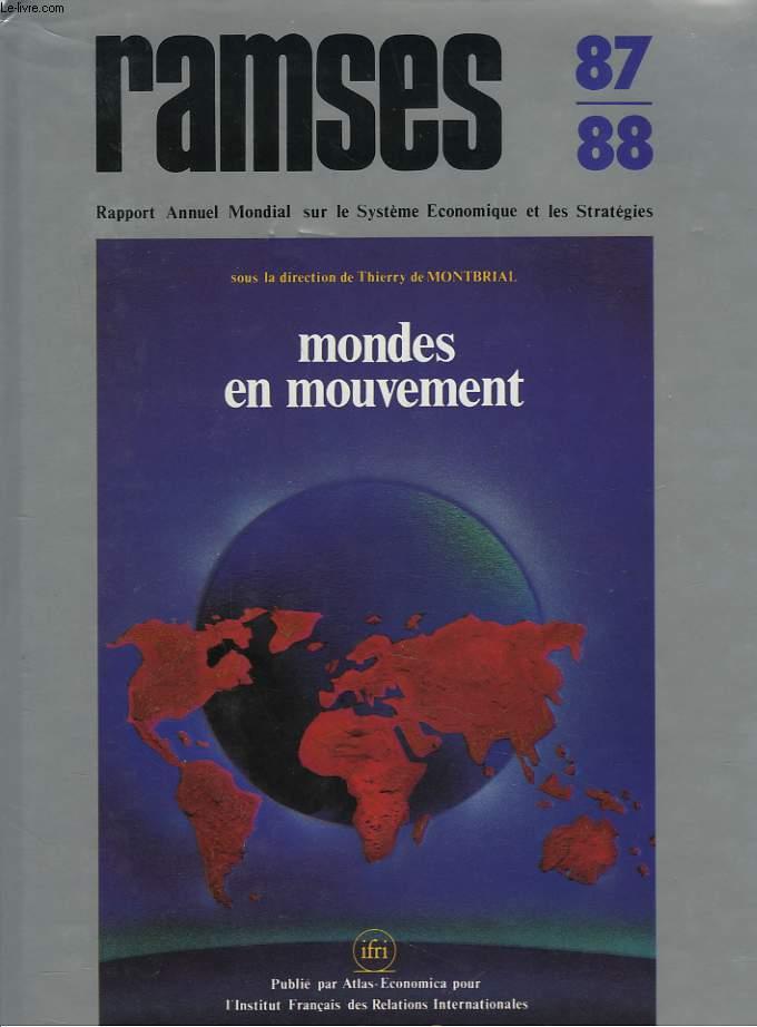 RAMSES 1987-88. RAPPORT ANNUEL MONDIAL SUR LE SYSTEME ECONOMIQUE ET LES STRATEGIES. MONDES EN MOUVEMENTS.