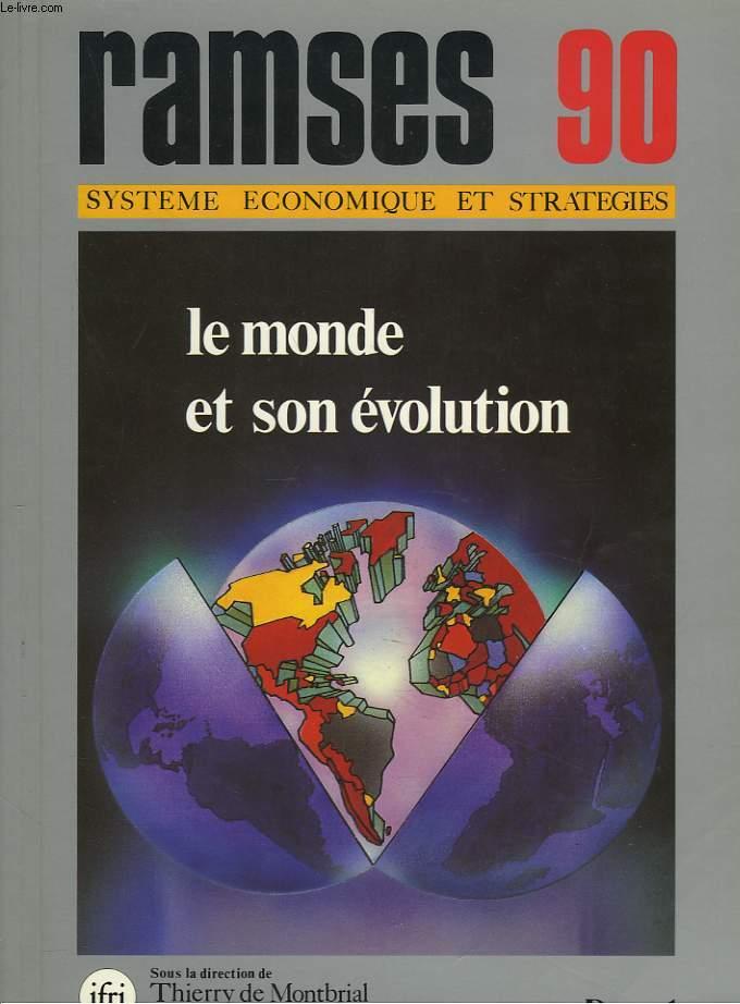 RAMSES 1990. RAPPORT ANNUEL MONDIAL SUR LE SYSTEME ECONOMIQUE ET LES STRATEGIES. LE MONDE ET SON EVOLUTION.
