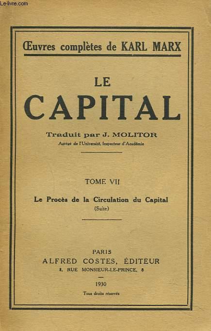 LE CAPITAL. TOME VII. LE PROCES DE LA CIRCULATION DU CAPITAL