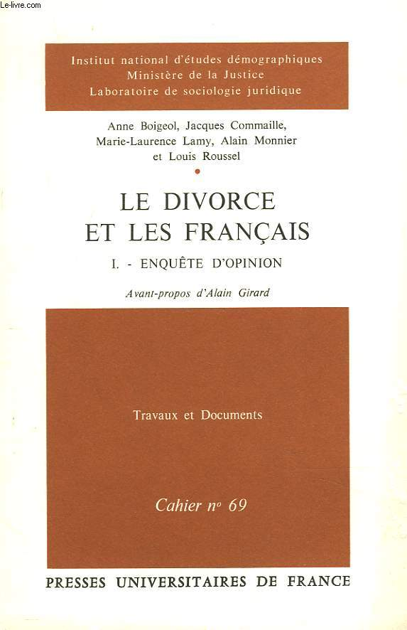 TRAVAUX ET DOCUMENTS. CAHIER N°69. LE DIVORCE ET LES FRANCAIS. I. ENQUETES D'OPINION.