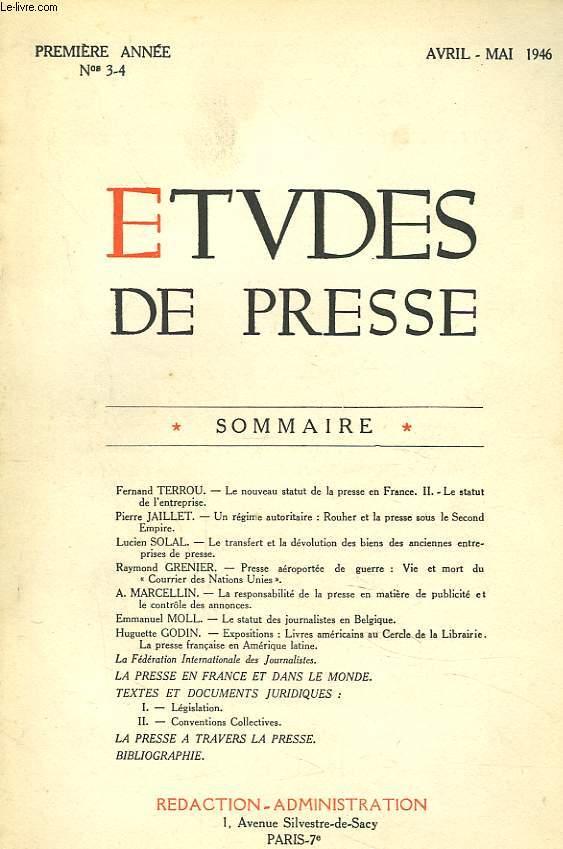 ETUDES DE PRESSE N°3-4, 1ère ANNEE, AVRIL-MAI 1946. F. TERROU, LE NOUVEAU STATUT DE LA PRESSE EN FRANCE. II. LE STATUT DE L'ENTREPRISE / P. JAILLET: UN REGIME AUTORITAIRE: ROUHER ET LA PRESSE SOUS LE SECOND EMPIRE / L. SOLAL, LE TRANSFERT ET ...