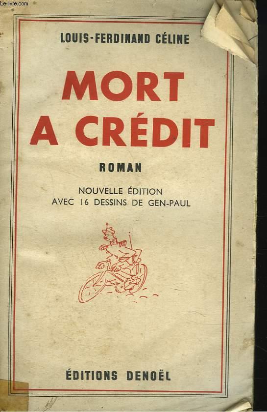 MORT A CREDIT. ROMAN. NOUVELLE EDITION AVEC 16 DESSINS DE GEN-PAUL.