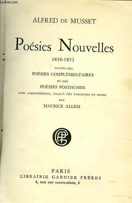 POESIES NOUVELLES 1836-1852 SUIVIES DES POESIES COMPLEMENTAIRES, ET DES POESIES POSTHUMES.