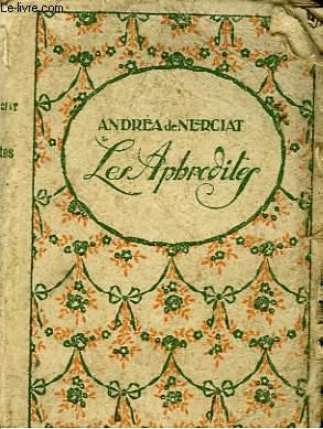 LES APHRODITES / MONROSE OU LE LIBERTIN / LE DIABLE AU CORPS