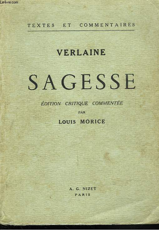 SAGESSE. EDITION CRITIQUE COMMENTEE PAR LOUIS MORICE