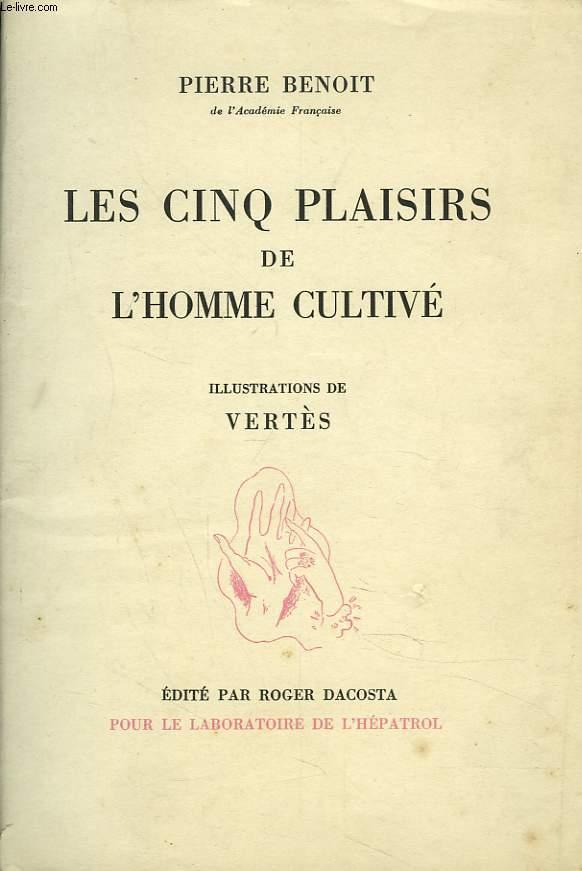 LES CINQ PLAISIRS DE L'HOMME CULTIVE