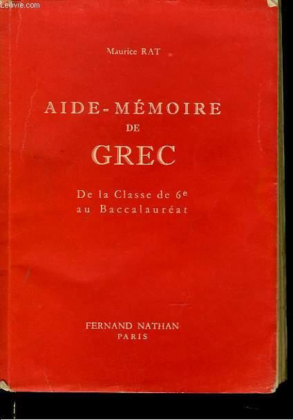 AIDE-MEMOIRE DE GREC. DE LA CLASSE DE 6e AU BACCALAUREAT.