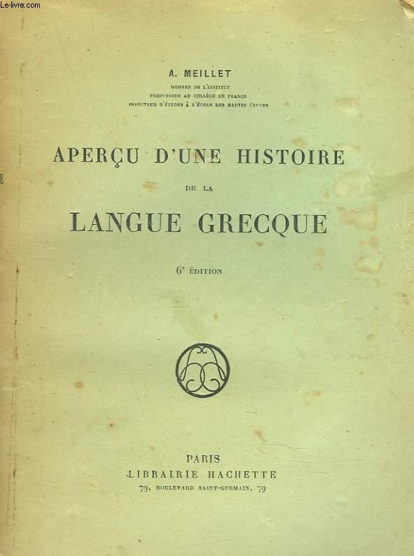 APERCU D'UNE HISTOIRE DE LA LANGUE GRECQUE. 6e EDITION.