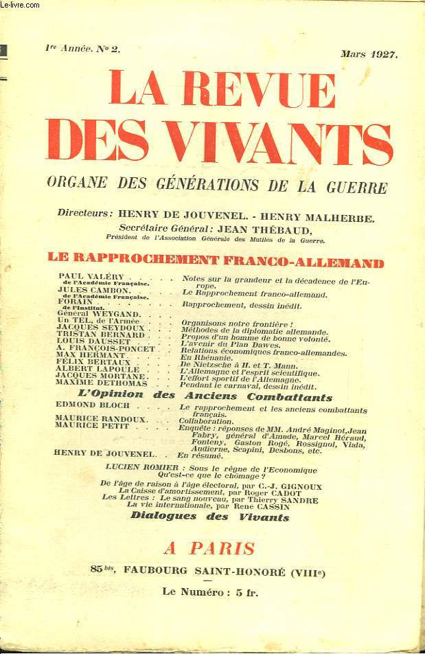 LA REVUE DES VIVANTS, ORGANE DES GENERATIONS DE LA GUERRE N°2, 1e ANNEE, MARS 1927. LE RAPPROCHEMENT FRANCO-ALLEMAND. PAUL VALERY: NOTES SUR LEA GRANDEUR ET LA DECADENCE DE L'EUROPE/ JULES CAMBON: LE RAPPROCHEMENT FRANCO-ALLEMAND / ...