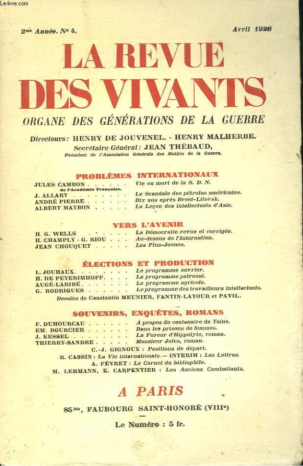 LA REVUE DES VIVANTS, ORGANE DES GENERATIONS DE LA GUERRE N°4, 2e ANNEE, AVRIL 1928. JULES CAMBON: VIE OU MORT DE LA S.D.N./ J. ALLARY: LE SCANDALE DES PETROLES AMERICAINS/ ANDRE PIERRE: DIX ANS APRES BREST-LITOVSK/ ALBERT MAYBON: ...